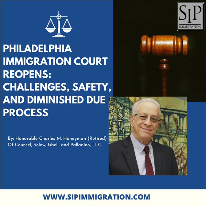 Philadelphia Immigration Court reopens: Challenges, Safety, Diminished Due Process